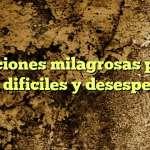 oraciones milagrosas para casos dificiles y desesperados